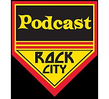 Podcast ROCK CITY Podcast! Photographic Print