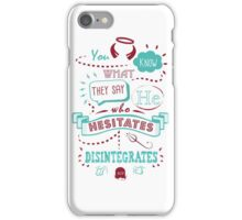 He Who Hesitates... iPhone Case/Skin
