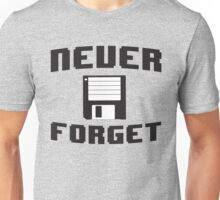 Never forget the floppy disk Unisex T-Shirt