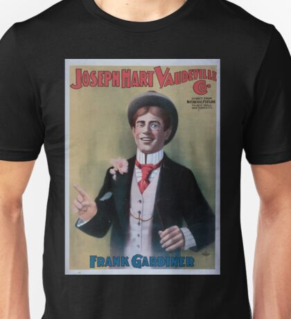 Performing Arts Posters Joseph Hart Vaudeville Co direct from Weber Fields Music Hall New ork City 0440 Unisex T-Shirt