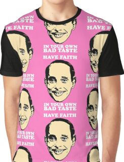 JOHN WATERS Have Faith In Your Own Bad Taste Graphic T-Shirt