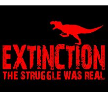 Extinction - The Struggle Was Real  Photographic Print