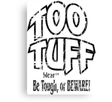 TOO TUFF Wear Brand Sportswear Canvas Print