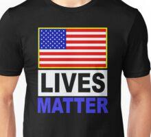 American Lives Matter 1 Unisex T-Shirt