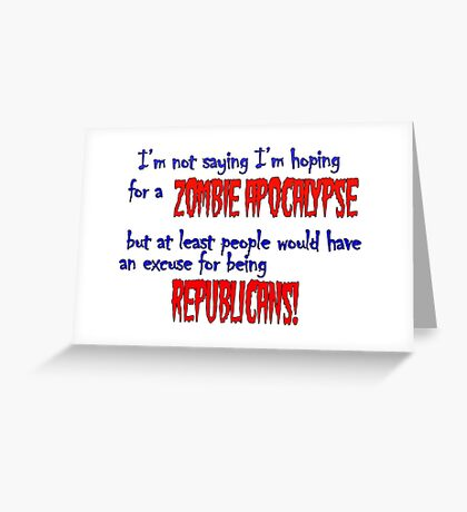 Republican Zombies Greeting Card