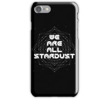 We Are All Stardust iPhone Case/Skin