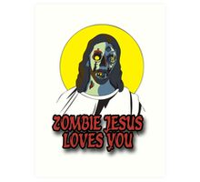 Zombie Jesus Loves You Art Print