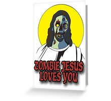 Zombie Jesus Loves You Greeting Card