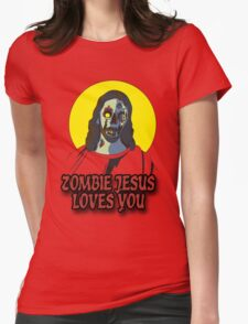 Zombie Jesus Loves You Womens Fitted T-Shirt