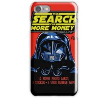 THE SEARCH FOR MORE MONEY iPhone Case/Skin