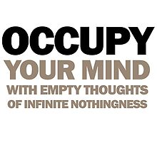occupy your mind with empty thoughts of infinite nothingness by titus toledo
