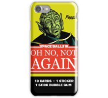 OH NO, NOT AGAIN iPhone Case/Skin