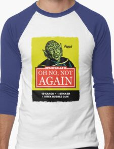 OH NO, NOT AGAIN Men's Baseball ¾ T-Shirt