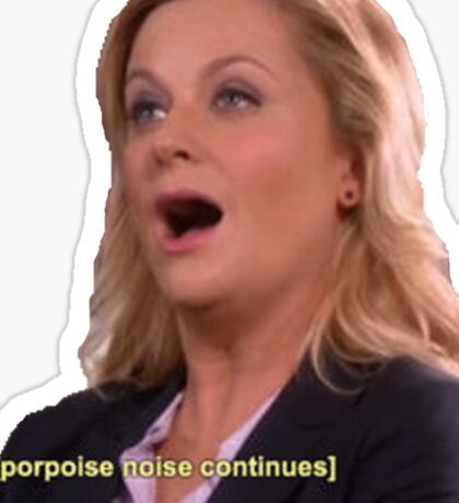 Parks and Recreation: porpoise noises  Sticker