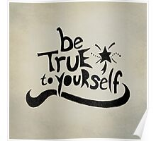 Be True To Yourself Poster