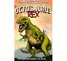 Octosaurus Rex: The Eight-Armed Eighth Wonder of the World! Photographic Print