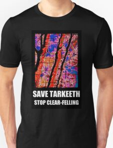 SAVE TARKEETH STOP CLEAR-FELLING Unisex T-Shirt