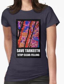 SAVE TARKEETH STOP CLEAR-FELLING Womens Fitted T-Shirt