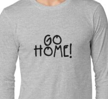 GO HOME! - Jay-Z Long Sleeve T-Shirt