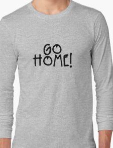 GO HOME! - Jay-Z Long Sleeve T-Shirt