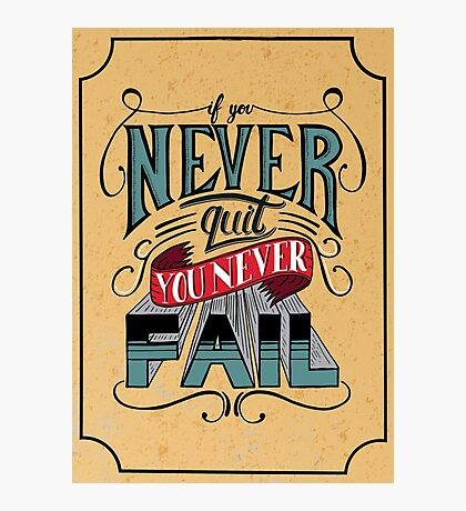 If You Never Quit, You Never Fail - J. Cole Photographic Print