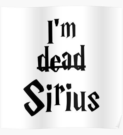 I'm Dead Sirius 1 Poster