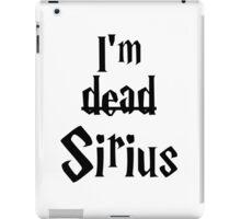 I'm Dead Sirius 1 iPad Case/Skin