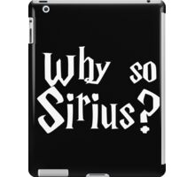 Why So Sirius? #2 iPad Case/Skin