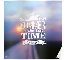 Summer is the best time to travel Poster