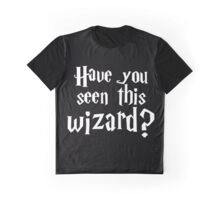 Have you seen this wizard? #2 Graphic T-Shirt