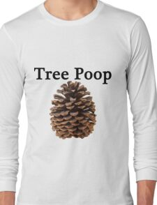 Neature walk: tree poop Long Sleeve T-Shirt