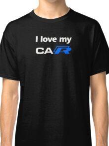 I love my caR Classic T-Shirt