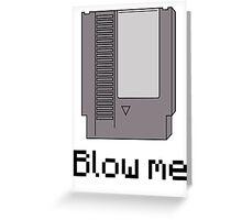 NES cartridge- blow me Greeting Card