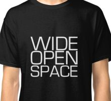 Wide Open Space - White text Classic T-Shirt