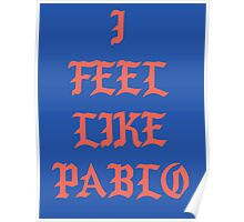 I Feel Like Pablo/ Blue Backround Poster