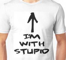 im with stupid Unisex T-Shirt