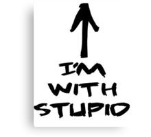 im with stupid Canvas Print