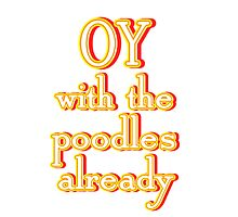 OY W/ THE POODLES Photographic Print