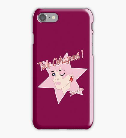 Truly Outrageous ! Since 1985 iPhone Case/Skin