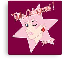 Truly Outrageous ! Since 1985 Canvas Print
