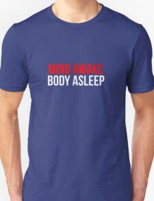 Mind Awake, Body Asleep // Mr Robot Unisex T-Shirt