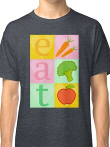 Eat your Vegetables! Classic T-Shirt