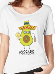 Avocado - A mexican lawyer Women's Relaxed Fit T-Shirt