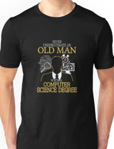 Never Underestimate An Old Man With A Computer Science Degree T-shirts Unisex T-Shirt