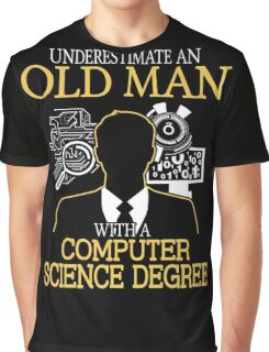 Never Underestimate An Old Man With A Computer Science Degree T-shirts Graphic T-Shirt