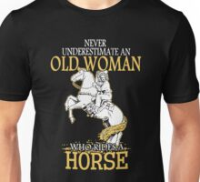 Never Underestimate An Old Woman Who Rides A Horse T-shirts Unisex T-Shirt