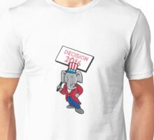 Republican Elephant Mascot Decision 2016 Placard Cartoon Unisex T-Shirt