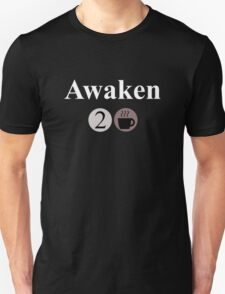 Awaken Large - Coffee Unisex T-Shirt