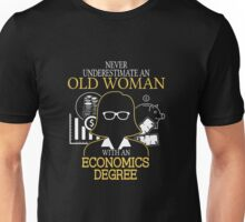 Never Underestimate An Old Woman With An Economics Degree T-shirts Unisex T-Shirt