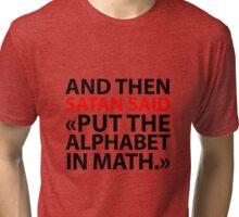 Put The Alphabet In Math Tri-blend T-Shirt